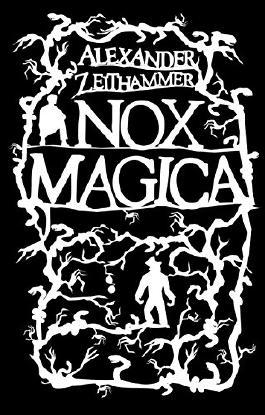 Nox Magica: (Buch 1 der Nox Magica Trilogie)