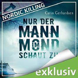 Nur der Mann im Mond schaut zu (Nordic Killing)