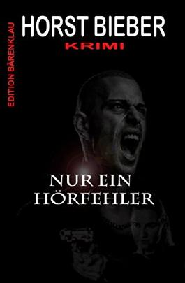 Nur ein Hörfehler: Krimi: Cassiopeiapress Thriller/ Edition Bärenklau