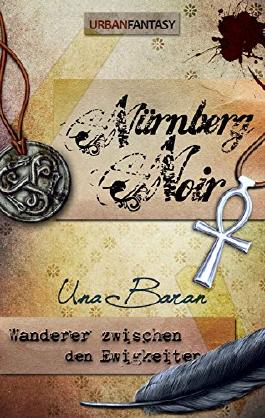 Nürnberg Noir (Wanderer zwischen den Ewigkeiten Sammelband)