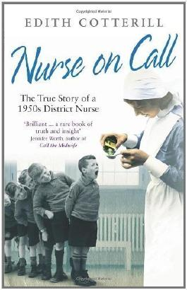 Nurse On Call: Tales of a Black Country District Nurse by Cotterill, Edith [15 April 2010]