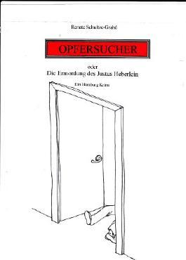 OPFERSUCHER oder die Ermordung des Justus Heberlein