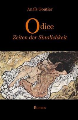 Odice - Zeiten der Sinnlichkeit: Band 2. Erotischer Liebesroman