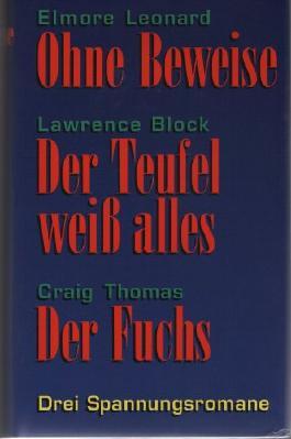 Ohne Beweise / Der Teufel weiss alles / Der Fuchs. Drei Spannungsromane