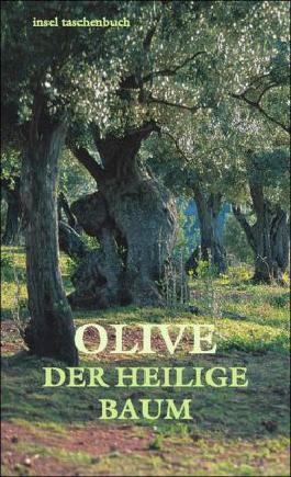 Olive: Der heilige Baum. Geschichten und Gedichte (insel taschenbuch)