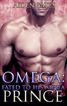 Omega: Fated To His Alpha Prince (Gay Omega Mpreg Steamy Short Story Romance) (Omega - Fated To His Alpha Prince Book 1)