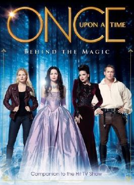 Once Upon a Time - Behind the Magic (Insiders Guide) by Tara Bennett ( 2013 ) Paperback