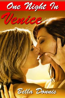 One Night In Venice: A Lesbian Erotic Romance Story