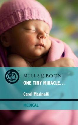 One Tiny Miracle... (Mills & Boon Medical)