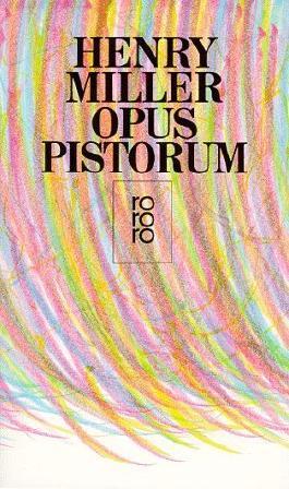 Opus Pistorum von Miller. Henry (1986) Taschenbuch