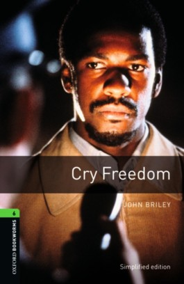 Oxford Bookworms Library / 10. Schuljahr, Stufe 3 - Cry Freedom