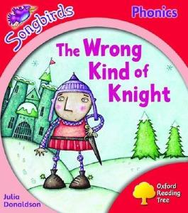 Oxford Reading Tree: Level 4: Songbirds: The Wrong Kind of Knight by Donaldson, Julia, Kirtley, Clare (2008) Paperback