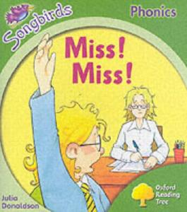 Oxford Reading Tree: Stage 2: Songbirds: Miss! Miss! (Ort Songbirds Phonics Stage 2)