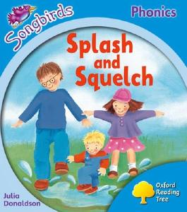Oxford Reading Tree Songbirds Phonics: Level 3: Splash and Squelch