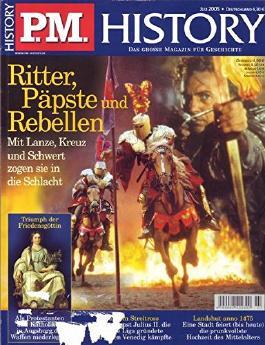 P.M. History. Das grosse Magazin für Geschichte. Heft Juli 2005 - Ritter, Päpste und Rebellen