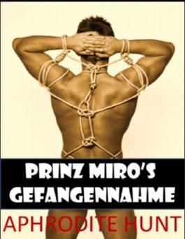 PRINZ MIRO'S GEFANGENNAHME (Der königliche Gefangene)