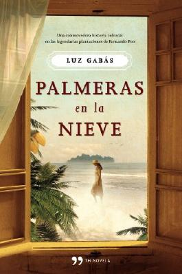 Palmeras en la nieve (Spanish Edition)