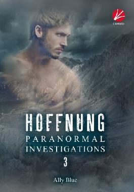 Paranormal Investigations 3: Hoffnung