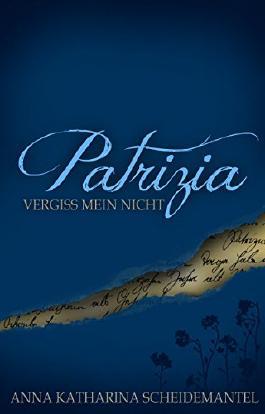 Patrizia: Vergiss mein nicht (Seelenschwestern 1)