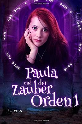 Paula und der Zauber Orden