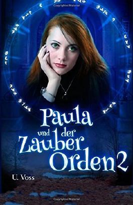 Paula und der Zauberorden 2: Zauberorden