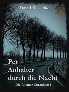 Per Anhalter durch die Nacht: Die Roamer-Chroniken I