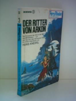 Perry Rhodan - Der Ritter von Arkon