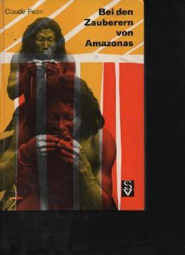 Pezin bei den Zauberern von Amazonas Schwabenverl., 1968., 112 Seiten Pappband, Hardcover 1968, Bilder