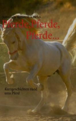 Pferde, Pferde, Pferde...: Kurzgeschichten rund ums Pferd