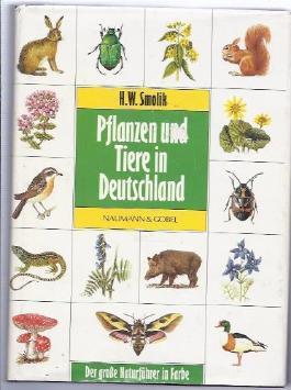 Pflanzen und Tiere in Deutschland.