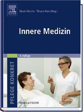 Pflege konkret Innere Medizin: Pflege und Krankheitslehre - Lehrbuch und Atlas