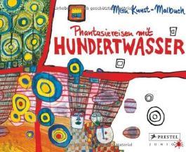 Phantasiereisen mit Hundertwasser von Kutschbach. Doris (2008) Taschenbuch