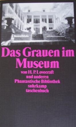 Phantastische Bibliothek: Das Grauen im Museum und andere Erzählungen