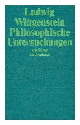 Philosophische Untersuchungen / Ludwig Wittgenstein