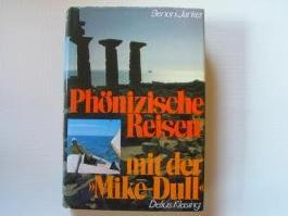 Phönizische Reisen mit der 'Mike-Dull'