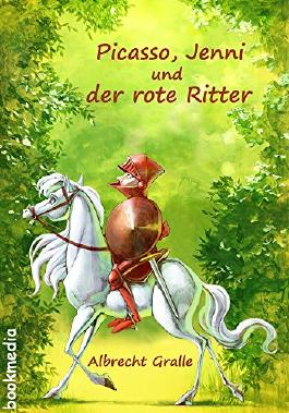 Picasso, Jenni und der rote Ritter: Ein fantastischer Kinderroman