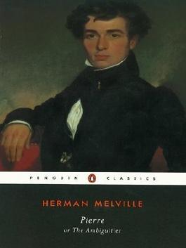 Pierre: or, The Ambiguities (Penguin Classics) by Melville, Herman (1996) Paperback