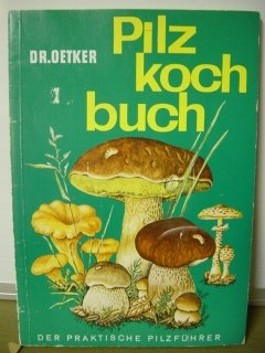 Pilzkochbuch. Der praktische Pilzführer