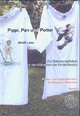 Pippi, Pan und Potter: Zur Motivkonstellation in den Klassikern der Kinderliteratur
