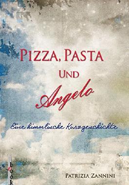 Pizza, Pasta und Angelo: Eine himmlische Kurzgeschichte (in Venedig)