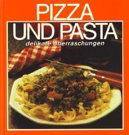Pizza und Pasta - Delikate Überraschungen ;