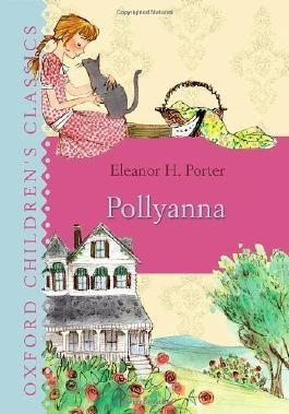 Pollyanna (Oxford Children's Classics) by Porter, Eleanor Reprint edition (2011)
