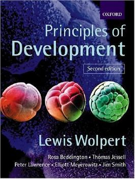 Principles of Development, 2nd Ed. 2nd (second) Edition by Wolpert, Lewis, Beddington, Rosa, Jessell, Thomas, Lawrence, published by OUP Oxford (2001)