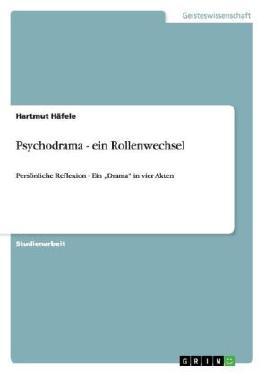 Psychodrama - ein Rollenwechsel