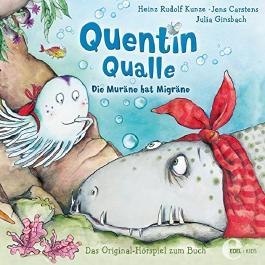 Quentin Qualle: Die Muräne hat Migräne