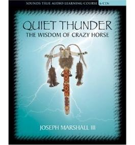 Quiet Thunder: The Wisdom of Crazy Horse Marshall, Joseph M, III ( Author ) Mar-01-2005 Compact Disc
