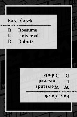 R.U.R. - Rossums Universal Robots. Utopisches Kollektivdrama in drei Aufzügen (W.U.R. - Werstands Universal Robots) (Edition Murr)