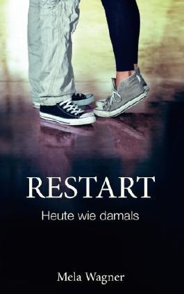 RESTART - Heute wie damals