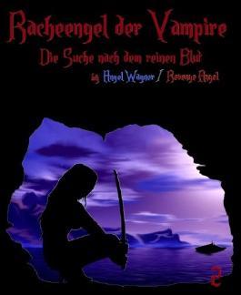 Racheengel der Vampire 2: Die Suche nach dem reinen Blut