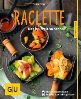 Raclette: Das brutzelt so schön (GU Küchenratgeber Relaunch ab 2013) von Dusy. Tanja (2013) Taschenbuch